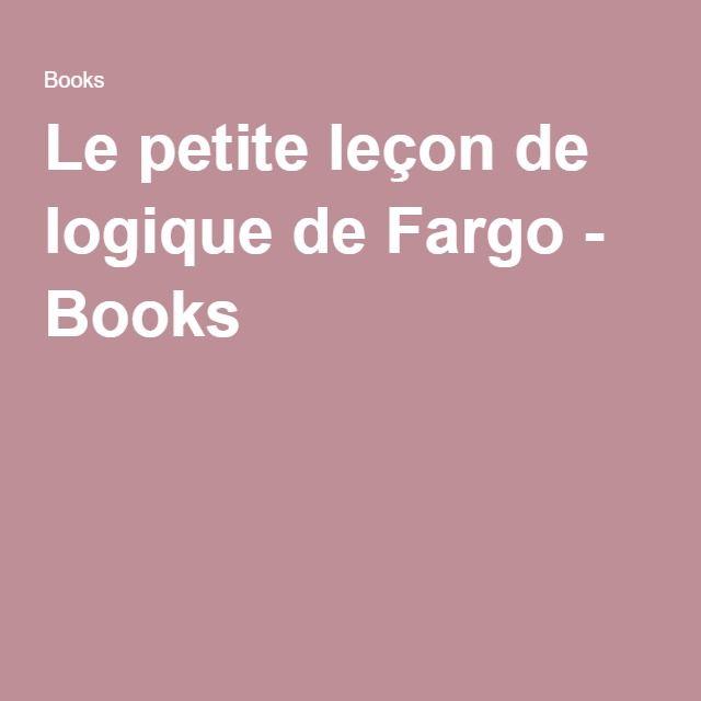 Le petite leçon de logique de Fargo - Books