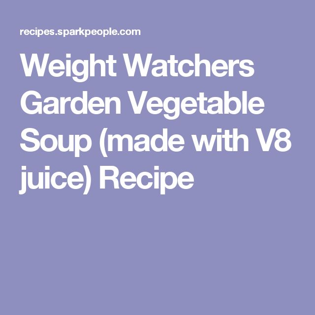 Weight Watchers Garden Vegetable Soup (made with V8 juice) Recipe