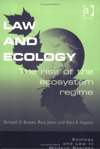 Law and Ecology: The Rise of the Ecosystem Regime (Ecology and Law in Modern Society) by Richard Oliver Brooks. $70.00. Author: Richard Oliver Brooks. Publication: December 2002. Publisher: Ashgate Pub Ltd (December 2002)