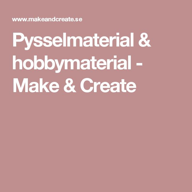 Pysselmaterial & hobbymaterial - Make & Create