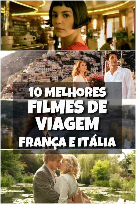 Confira os 10 melhores filmes de viagem com locações na França e na Itália, para inspirar o roteiro de sua próxima viagem para a Europa