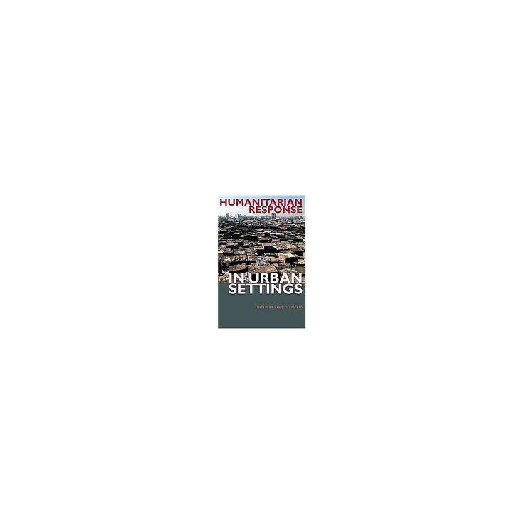Humanitarian Response in Urban Settings ( International Humanitarian Affairs) (Hardcover)