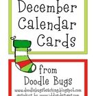 Enjoy this set of fun December Calendar Cards. Can also be used as counting cards for the little ones!     Visit my blog at   www.doodlebugsteachin...