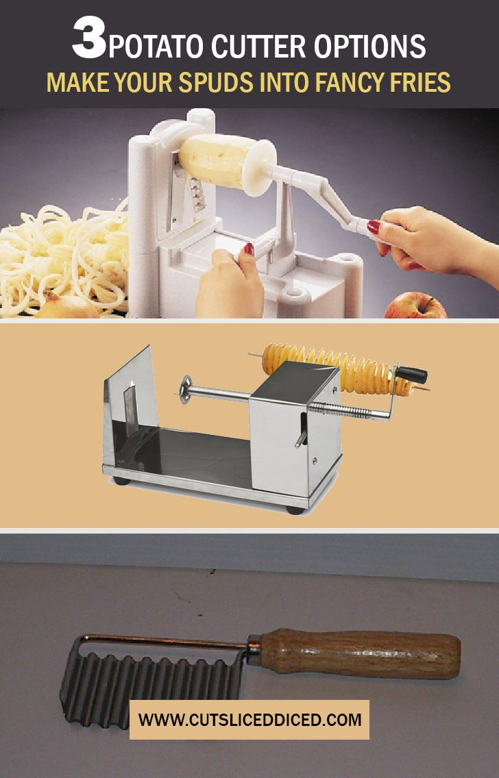 3 Potato Cutter Options – Make Your Spuds Into Fancy Fries      Spiral Potato Cutter     Tornado Potato Slicer     Crinkle Cutter