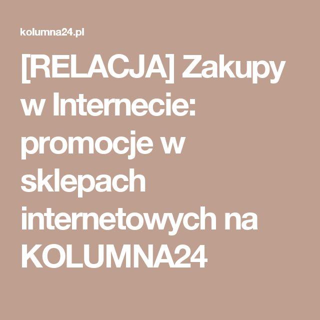 [RELACJA] Zakupy w Internecie: promocje w sklepach internetowych na KOLUMNA24