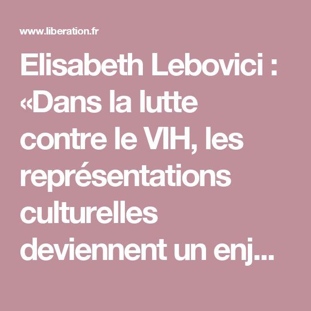 Elisabeth Lebovici: «Dans la lutte contre leVIH, les représentations culturelles deviennent unenjeu politique»