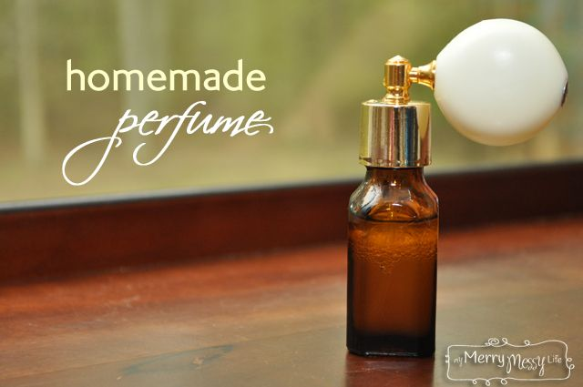 My Merry Messy Life: Homemade Perfume Recipe - All Natural with No Chemicals