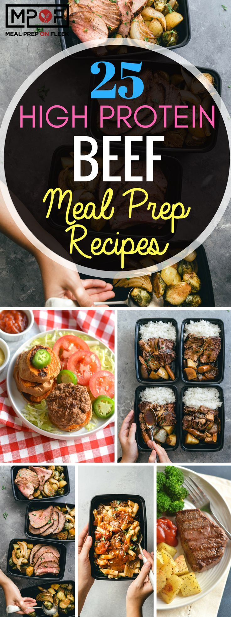 25 High Protein Beef Meal Prep Recipes Meal Prep On Fleek High Protein Meal Prep High Protein Recipes High Calorie Meals