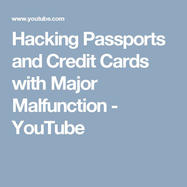 Hacking Passports and Credit Cards with Major Malfunction - YouTube
