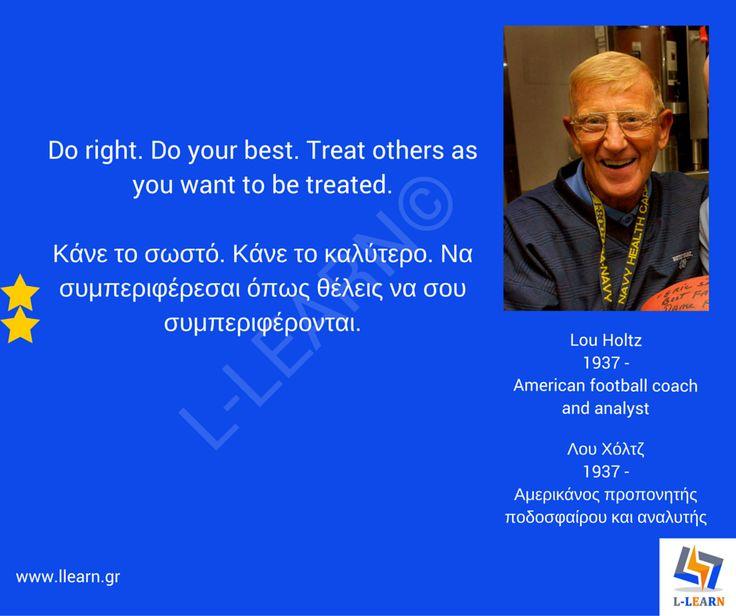 Λου Χόλτζ.  #English #Αγγλικά #quotes #ρήσεις #γνωμικά #αποφθέγματα #Λου #Χόλτζ