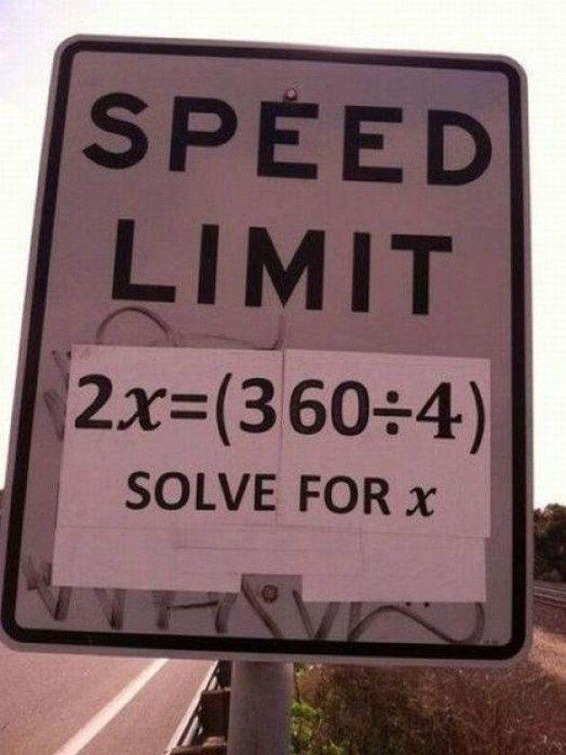 See if signs were really like that math would have a purpose but they're not sooooo