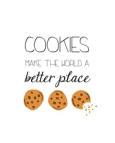 Cookies Make the World a Better Place Art Print by Cute & Co