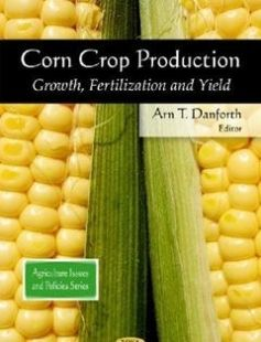 Corn Crop Production: Growth Fertilization and Yield free download by Arn T. Danforth Arn T. Danforth ISBN: 9781607419556 with BooksBob. Fast and free eBooks download.  The post Corn Crop Production: Growth Fertilization and Yield Free Download appeared first on Booksbob.com.