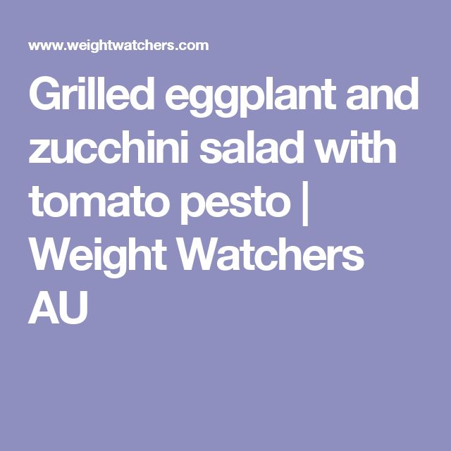 Grilled eggplant and zucchini salad with tomato pesto | Weight ...