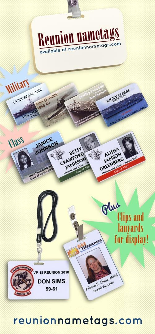 Need nametags for your reunion? Check out reunionnametags.com for family, class, or military nametags. Plus, clips and lanyards for display!
