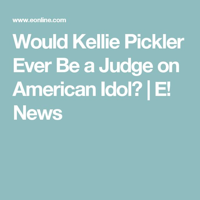 Would Kellie Pickler Ever Be a Judge on American Idol? | E! News