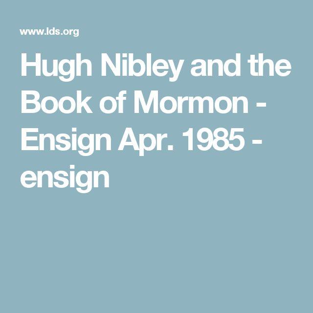 Hugh Nibley and the Book of Mormon - Ensign Apr. 1985 - ensign