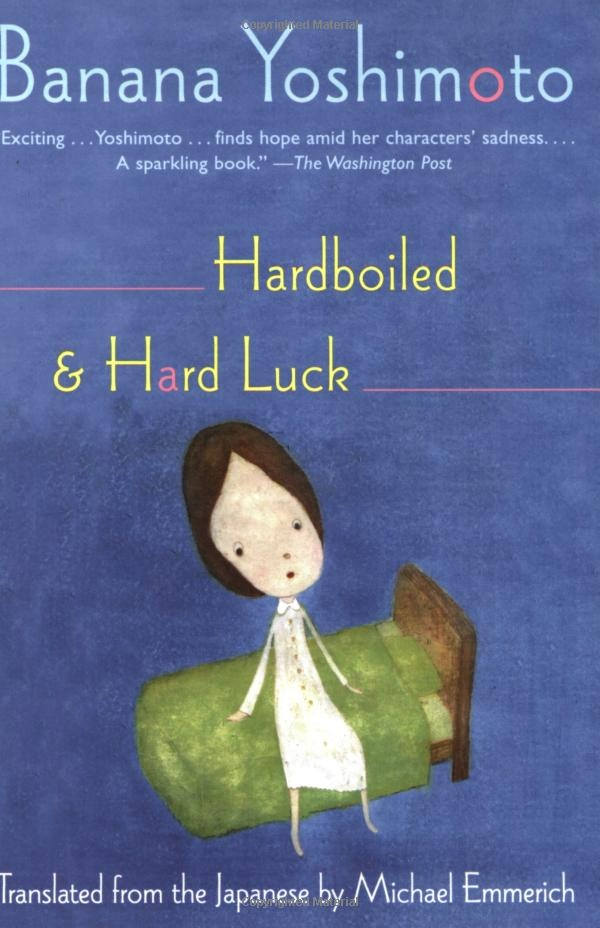 """Banana Yoshimoto's """"Hardboiled and hard luck""""."""