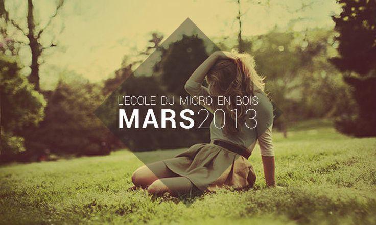 Playlist Mars 2013 - L'école du Micro en Bois    http://lecoledumicroenbois.com/playlist-mars-2013/