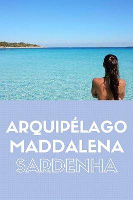 Tudo o que você precisa saber para conhecer o Arquipélago de Maddalena na Sardenha