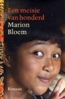 Marion Bloem - Een meisje van honderd.  Het leven van een honderdjarige, op Bali geboren, helderziende vrouw vormt de rode draad binnen verschillende generaties van een Indische familie.