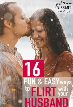 16 fun and easy ways to flirt with your husband from Your Vibrant Family. Relationship advice, tips and ideas to support your relationship goals for happy friendships and happy relationships. Tools that work well with relationship quotes and inspirational quotes. For more great inspiration follow us at 1StrongWoman.