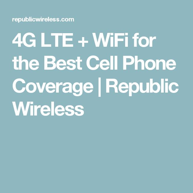 4G LTE + WiFi for the Best Cell Phone Coverage | Republic Wireless