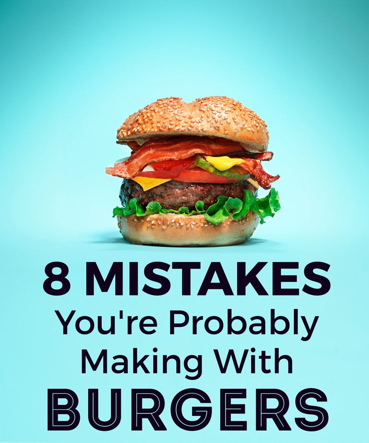 8 Mistakes You're Probably Making With Burgers