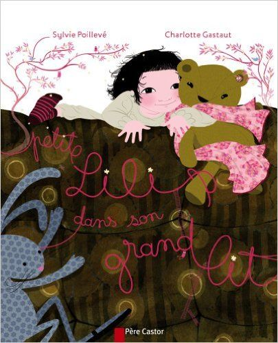 Amazon.fr - Petite Lili dans son grand lit - Sylvie Poillevé, Charlotte Gastaut - Livres