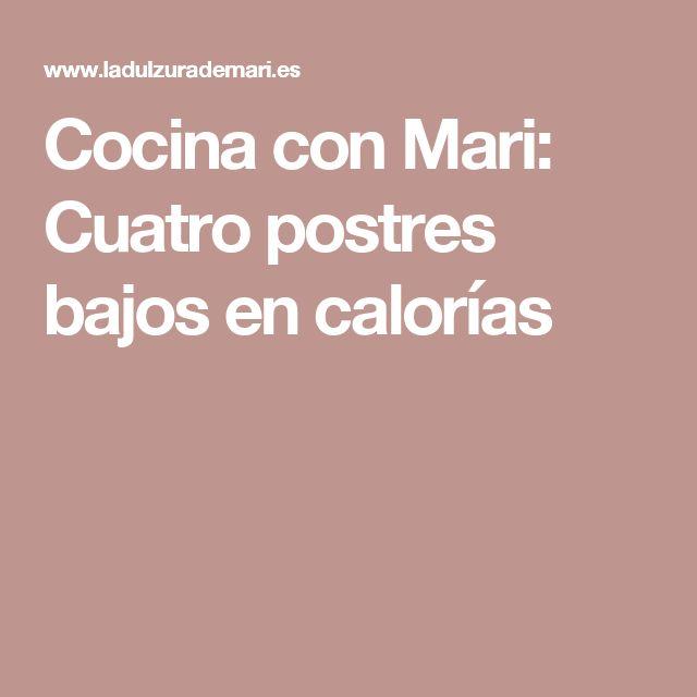 Cocina con Mari: Cuatro postres bajos en calorías