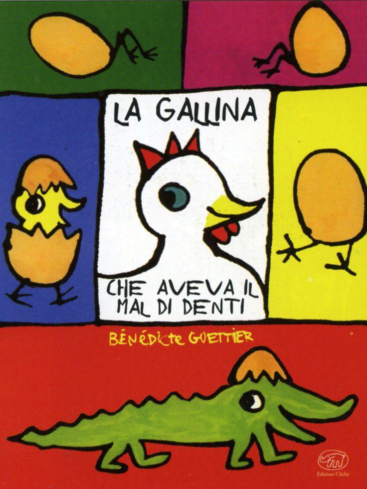 La gallina che aveva il mal di denti, Bénédicte Guettier (Edizioni Clichy, 2014)