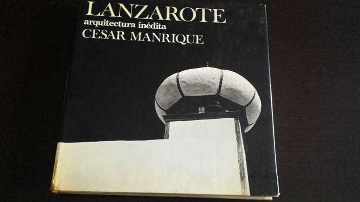 César Manrique. Arquitectura inédita