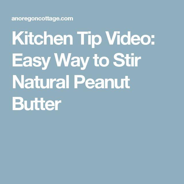 Kitchen Tip Video: Easy Way to Stir Natural Peanut Butter