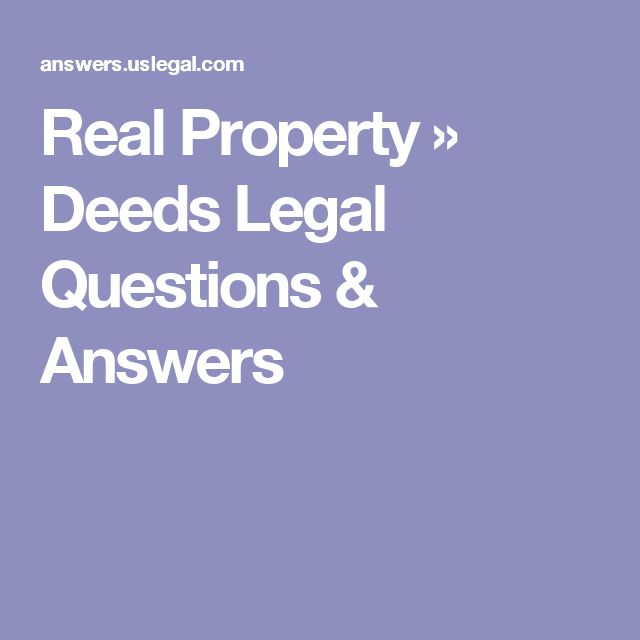 Real Property » Deeds Legal Questions & Answers