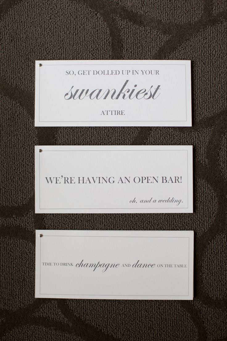 DIY Wedding Invitations: Crane Paper, So Get Dolled Up in Your Swankiest Attire, Time to Drink Champagne & Dance on the Tables & We're Having an Open Bar Oh and a Wedding