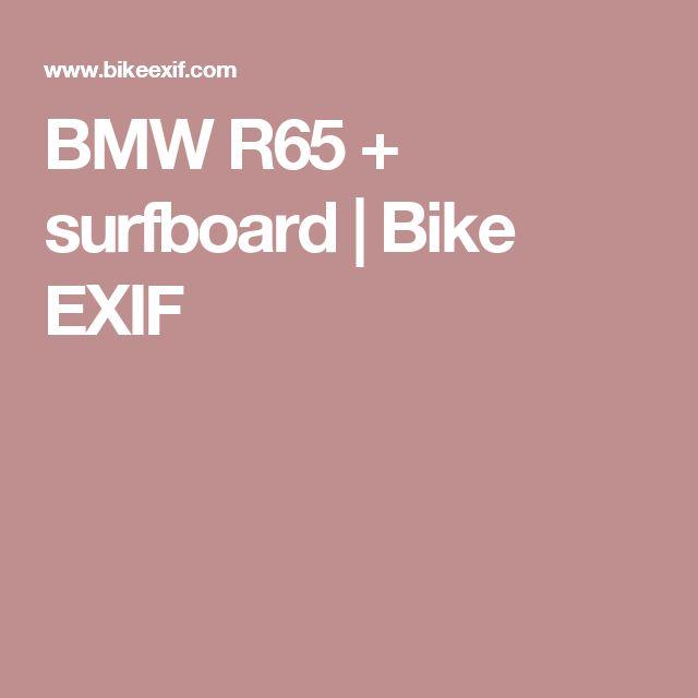 BMW R65 + surfboard | Bike EXIF