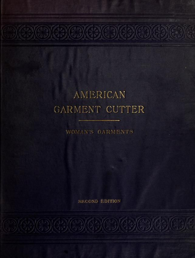 The American garment cutter for women's garments (1913)