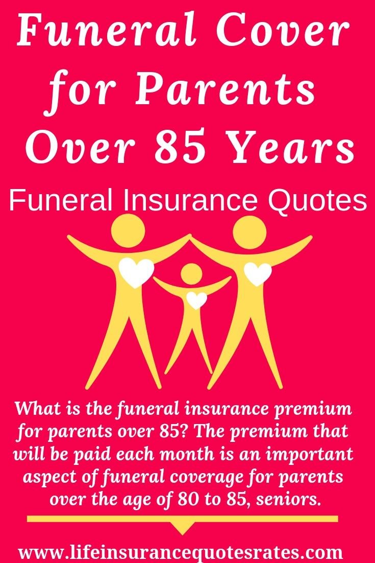 Funeral Cover For Parents Over 85 Years Funeral Insurance Quotes Life Insurance For Seniors Insurance Quotes Life Insurance Policy