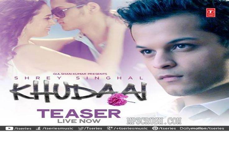 Khudaai Shrey Singhal Romantic Mp3 Song Download Video Lyrics Free Download New Romantic Song By T-Series Khudaai Shrey Singhal Khudai mp3 Song Video Lyrics