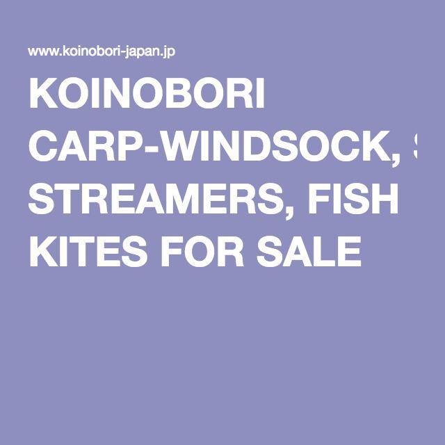 KOINOBORI CARP-WINDSOCK, STREAMERS, FISH KITES FOR SALE