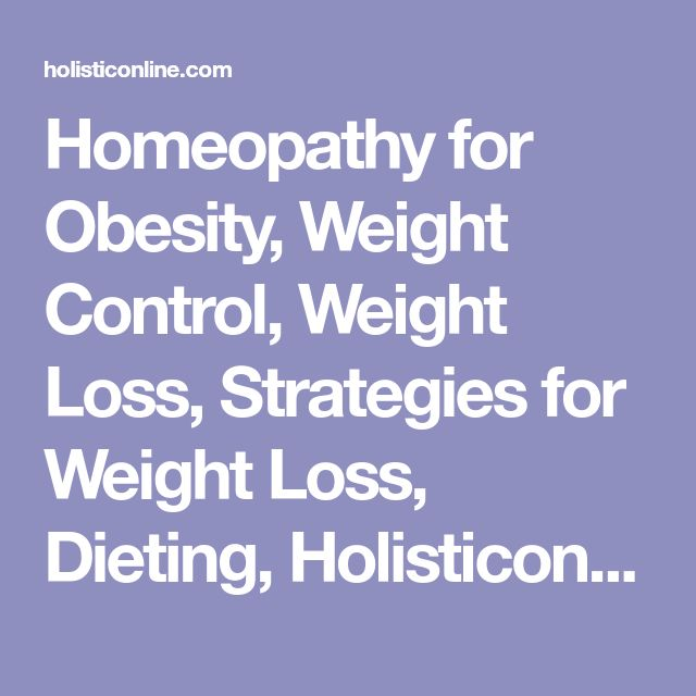 Homeopathy for Obesity, Weight Control, Weight Loss, Strategies for Weight Loss, Dieting, Holisticonline.com