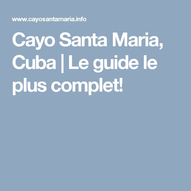 Cayo Santa Maria, Cuba | Le guide le plus complet!