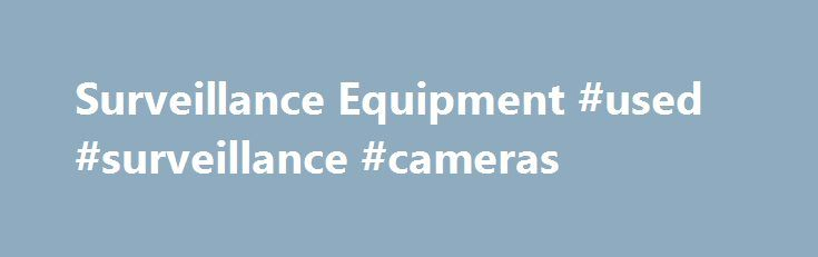Surveillance Equipment #used #surveillance #cameras http://illinois.remmont.com/surveillance-equipment-used-surveillance-cameras/  # Surveillance Equipment OVERVIEW The following is an overview of the Shipping Pass Pilot subscription service. You should review the Terms Conditions for a more detailed description as well as service limitations prior to signing up for Shipping Pass. What is Shipping Pass and how will it make my life easier? You told us what you wanted and now we re delivering…