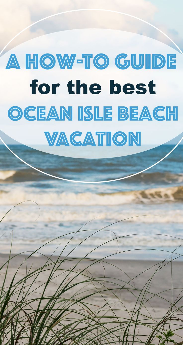 Be in the know before you go, so you don't miss any of the amazing things that Ocean Isle Beach, NC has to offer!
