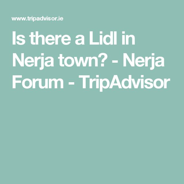 Is there a Lidl in Nerja town? - Nerja Forum - TripAdvisor