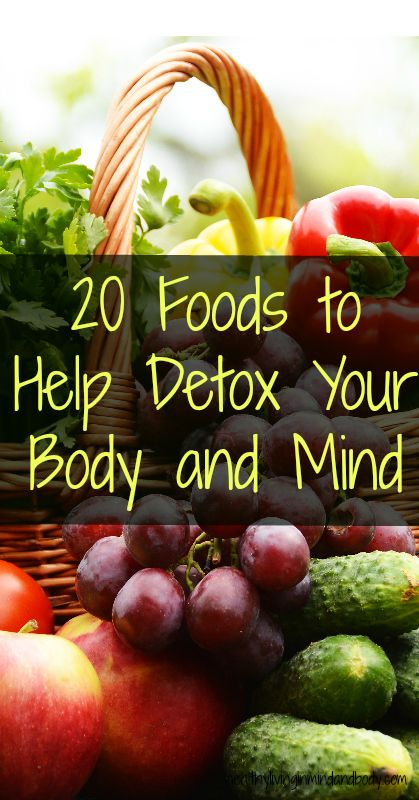 20 Foods to Detox Your Body and Mind