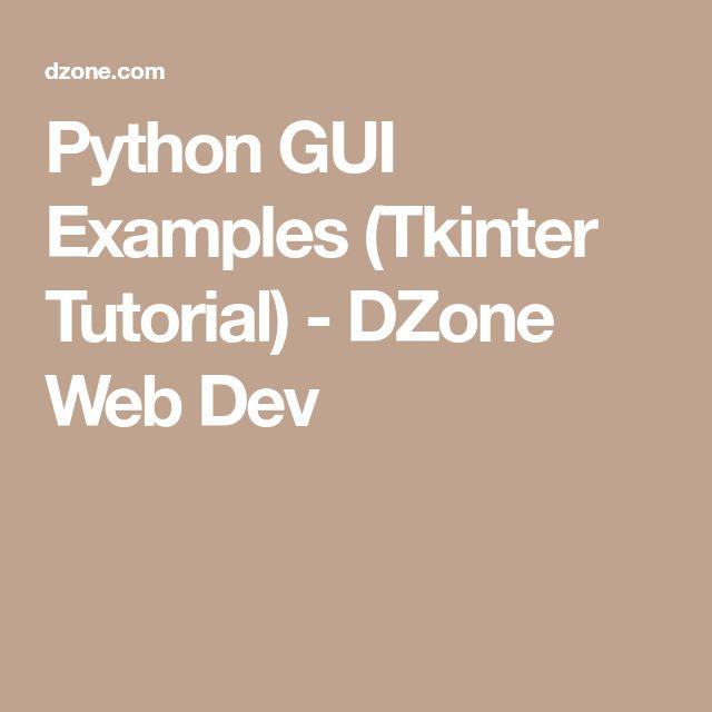 Python GUI Examples (Tkinter Tutorial) - DZone Web Dev