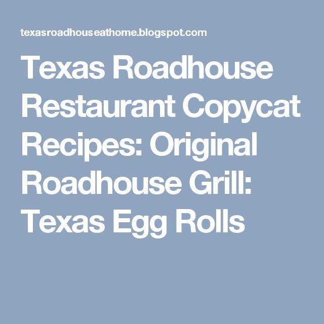 Texas Roadhouse Restaurant Copycat Recipes: Original Roadhouse Grill: Texas Egg Rolls
