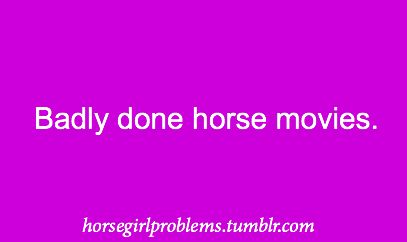 Horse girl problems (I don't agree with all of these-this one, yes!-but this blog is just wonderful).