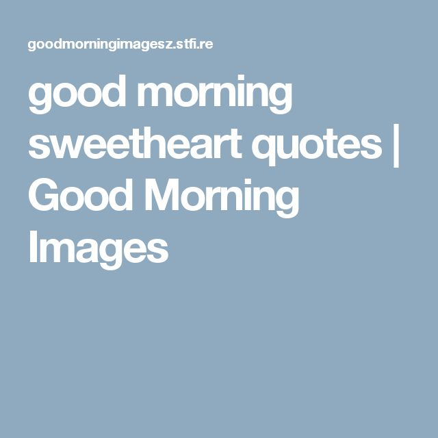 good morning sweetheart quotes | Good Morning Images